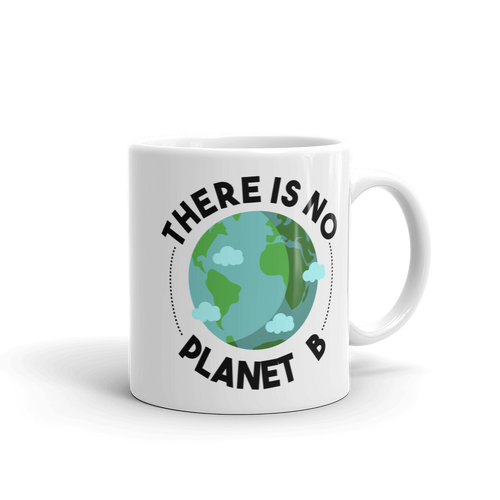 There is No Planet B - Coffee Mug