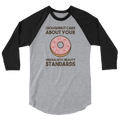 I Doughnut Care About Your Unrealistic Beauty Standards - 3/4 Sleeve Raglan Shirt