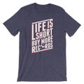 Life Is Short Buy More Records - Unisex Short Sleeve T-Shirt