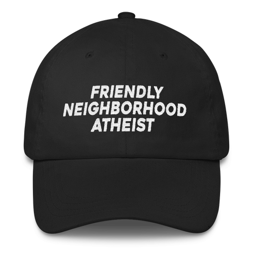 Friendly Neighborhood Atheist - Classic Dad Cap Hat