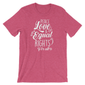 Peace Love & Equal Rights For All - Unisex Short Sleeve T-Shirt