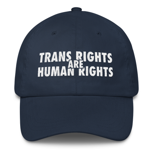 Trans Rights Are Human Rights - Classic Dad Cap Hat