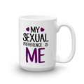 My Sexual Preference is Me - Asexual Coffee Mug