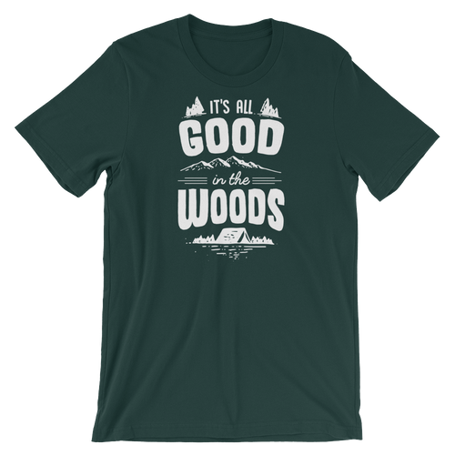 It's All Good In The Woods - Cute Camping Short-Sleeve Unisex T-Shirt