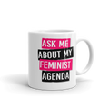 Ask Me About My Feminist Agenda - Coffee Mug - Cruel World Apparel Shirts Clothing