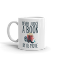 Never Judge a Book By Its Movie - Coffee Mug