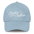Closets are for Clothes - Classic Dad Cap Hat