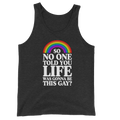So No One Told You Life Was Gonna Be This Gay - Unisex Tank Top