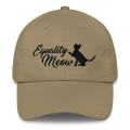 Equality Meow - Cat Classic Dad Cap Hat