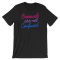 Bisexuals Are Not Confused - Unisex Short Sleeve T-Shirt - Cruel World Apparel Shirts Clothing
