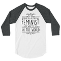 Be The Patriarchy-Destroying Feminist You Want To See In The World - 3/4 Sleeve Raglan Shirt - Cruel World Apparel Shirts Clothing