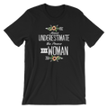 Never Underestimate The Power Of A Woman - Unisex Short Sleeve T-Shirt