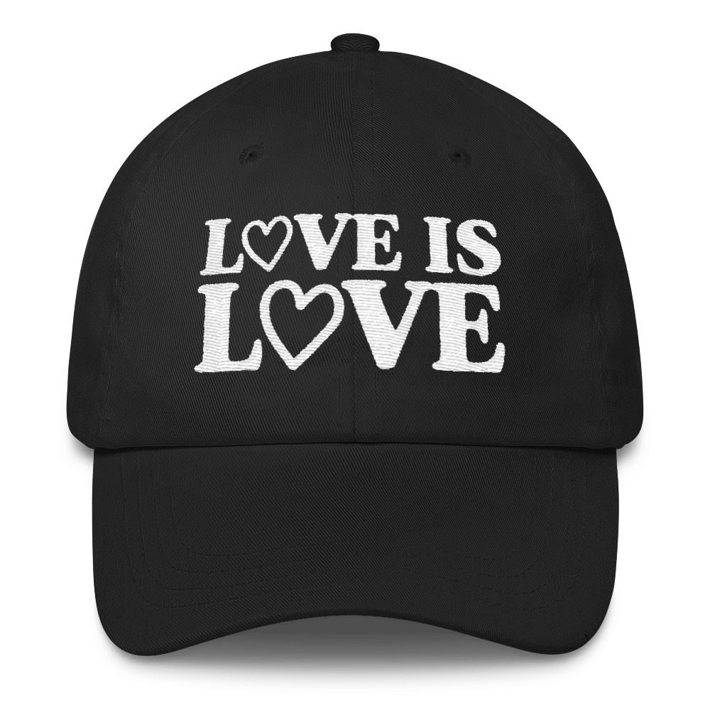 f7b87393f97 Love is Love - Classic Dad Cap Hat – Cruel World Apparel
