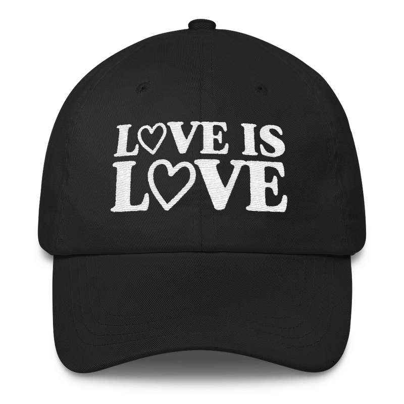 Love is Love - Classic Dad Cap Hat