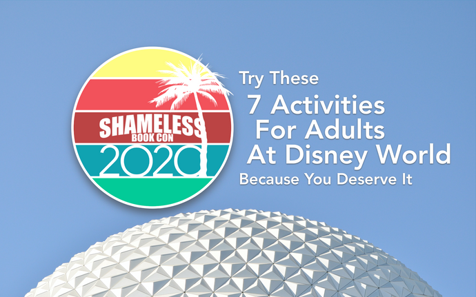 Try These 7 Activities For Adults At Disney World Because You Deserve It