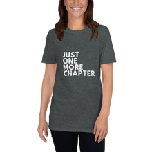 Load image into Gallery viewer, Just One More Chapter T-Shirt