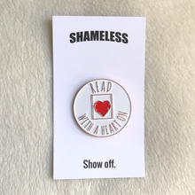 Load image into Gallery viewer, Read With A Heart On Enamel Pin