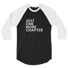 Load image into Gallery viewer, Just One More Chapter 3/4 Sleeve Shirt
