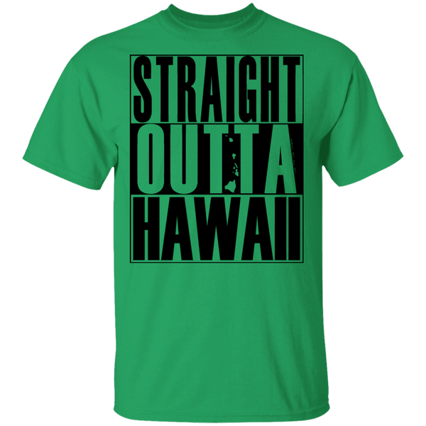 Straight Outta Hawaii(black ink) T-Shirt