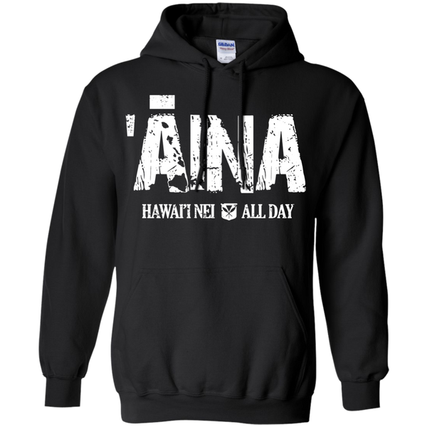 ʻĀina Hawai'i Nei All Day (white ink) Pullover Hoodie, Sweatshirts, Hawaii Nei All Day