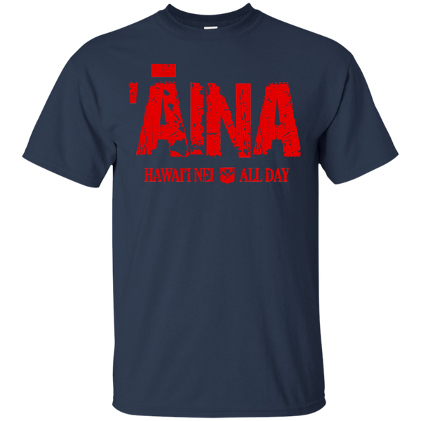 ʻĀina Hawai'i Nei All Day (red ink) Ultra Cotton T-Shirt, T-Shirts, Hawaii Nei All Day