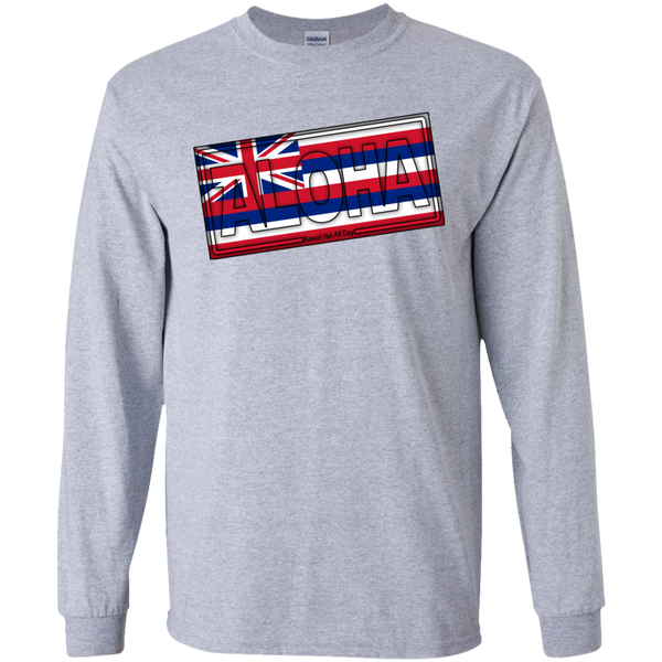 Aloha Hawai'i Flag LS Ultra Cotton T-Shirt - Hawaii Nei All Day