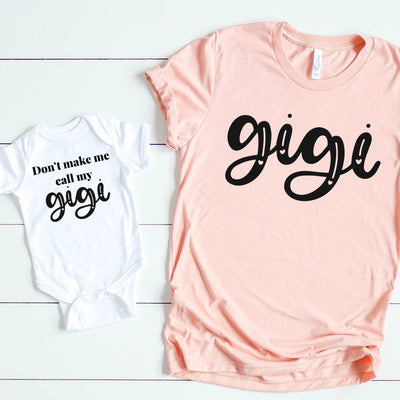 Don't make me call my Gigi matching Gigi shirts for Mother's Day