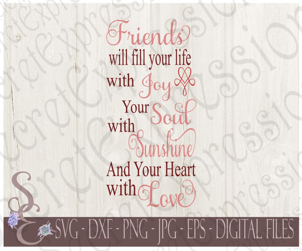 Friends fill your life with joy Svg, Digital File, SVG, DXF, EPS, Png, Jpg, Cricut, Silhouette, Print File