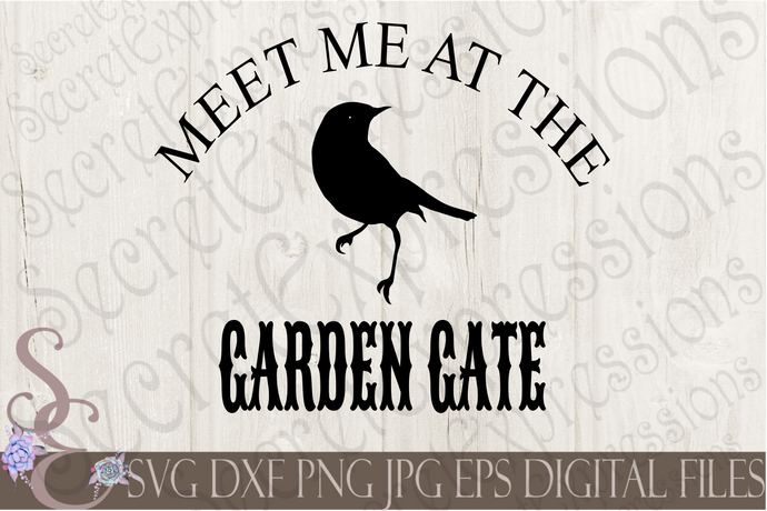 Meet Me At The Garden Gate Svg, Digital File, SVG, DXF, EPS, Png, Jpg, Cricut, Silhouette, Print File