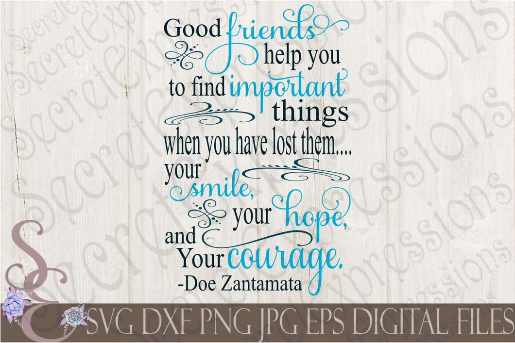 Good Friends Help You Svg, Digital File, SVG, DXF, EPS, Png, Jpg, Cricut, Silhouette, Print File
