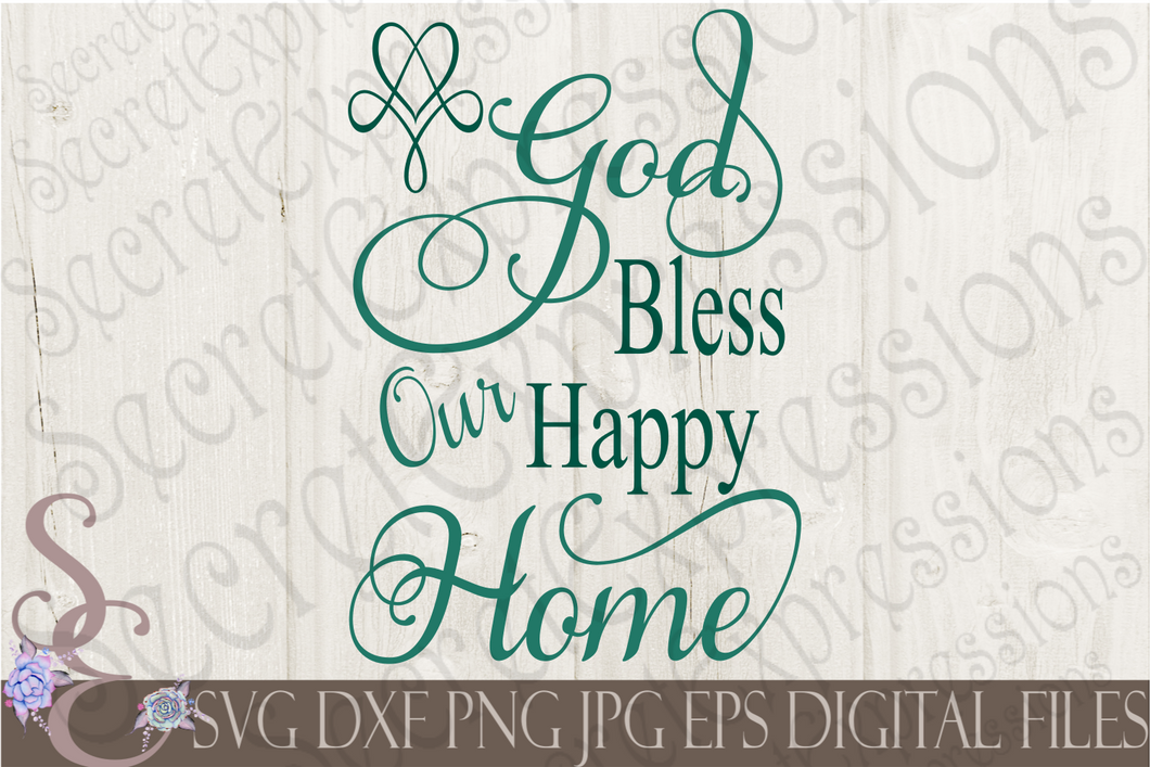 God Bless Our Happy Home Svg, Digital File, SVG, DXF, EPS, Png, Jpg, Cricut, Silhouette, Print File