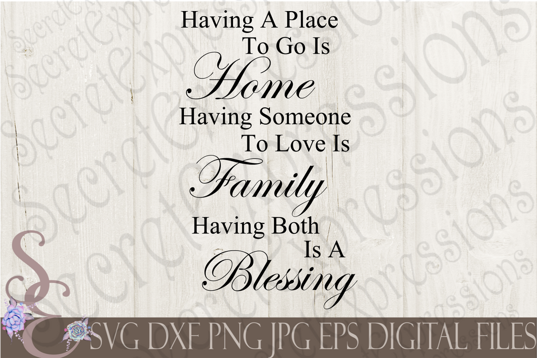 Having A Place To Go Is Home Svg, Digital File, SVG, DXF, EPS, Png, Jpg, Cricut, Silhouette, Print File