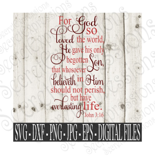 For God so Loved the World Svg, John 3:16 Religious Digital File, SVG, DXF, EPS, Png, Jpg, Cricut, Silhouette, Print File