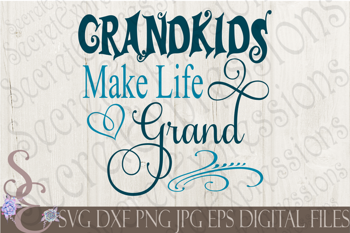 Grandkids Make Life Grand Svg, Grandkids, Grandparents, Digital File, SVG, DXF, EPS, Png, Jpg, Cricut, Silhouette, Print File