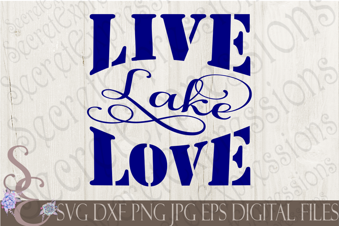 Live Lake Love Svg, Digital File, SVG, DXF, EPS, Png, Jpg, Cricut, Silhouette, Print File