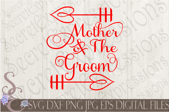 Mother of the Groom Svg, Wedding, Digital File, SVG, DXF, EPS, Png, Jpg, Cricut, Silhouette, Print File