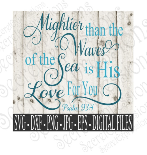 Mightier Than The Waves Svg, Religious Digital File, SVG, DXF, EPS, Png, Jpg, Cricut, Silhouette, Print File