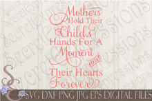 Mothers Hold their Child's Hands Svg, Mother's Day, Digital File, SVG, DXF, EPS, Png, Jpg, Cricut, Silhouette, Print File