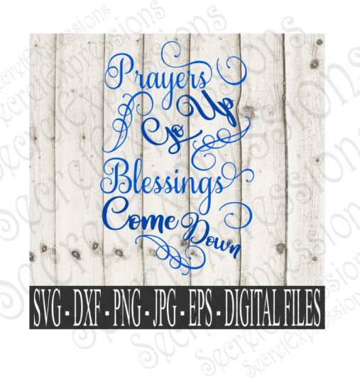 Prayers Go Up Blessings Come Down Svg, Digital File, SVG, DXF, EPS, Png, Jpg, Cricut, Silhouette, Print File