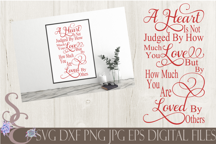 A Heart Is Not Judged Svg, Wedding, Digital File, SVG, DXF, EPS, Png, Jpg, Cricut, Silhouette, Print File