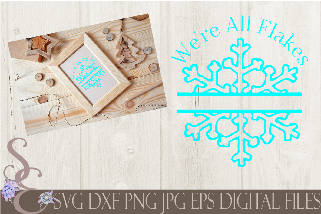 We're All Flakes Here Snowflake Split Monogram Svg, Christmas Digital File, SVG, DXF, EPS, Png, Jpg, Cricut, Silhouette, Print File