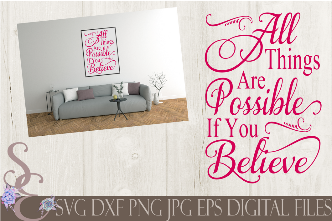 All Things Are Possible If You Believe Svg, Digital File, SVG, DXF, EPS, Png, Jpg, Cricut, Silhouette, Print File