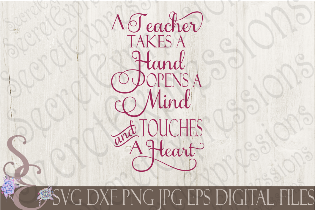 A Teacher Takes A Hand Svg, Digital File, SVG, DXF, EPS, Png, Jpg, Cricut, Silhouette, Print File