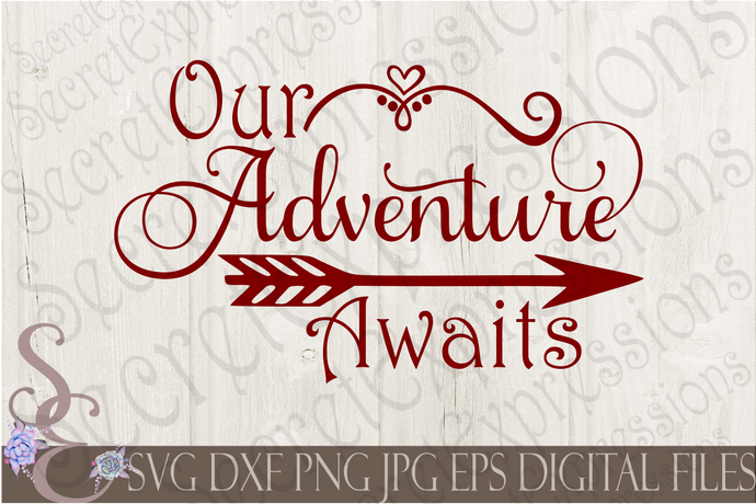 Our Adventure Awaits Svg, Wedding, Digital File, SVG, DXF, EPS, Png, Jpg, Cricut, Silhouette, Print File
