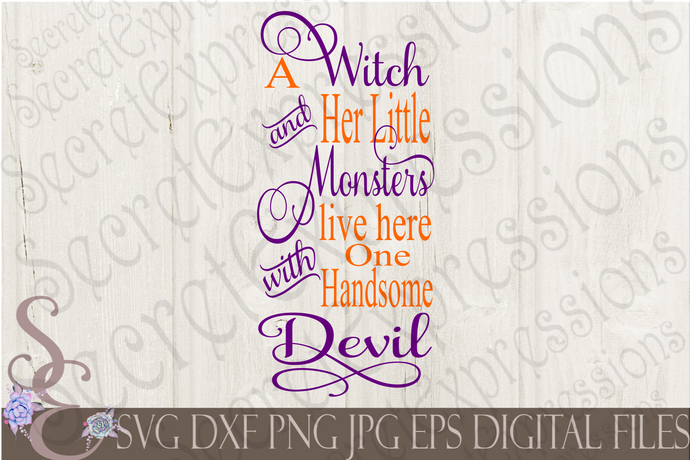 A Witch And Her Little Monsters Live Here With One Handsome Devil Svg, Digital File, SVG, DXF, EPS, Png, Jpg, Cricut, Silhouette, Print File