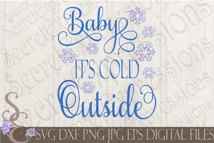 Baby It's Cold Outside Svg, Christmas Digital File, SVG, DXF, EPS, Png, Jpg, Cricut, Silhouette, Print File