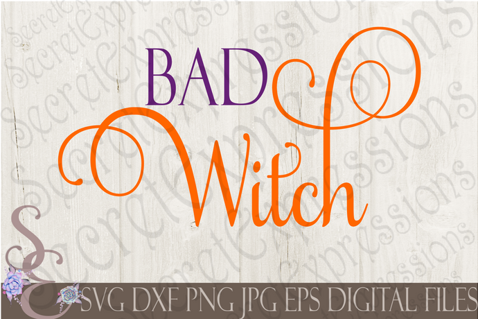 Bad Witch Svg, Digital File, SVG, DXF, EPS, Png, Jpg, Cricut, Silhouette, Print File