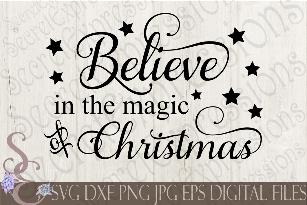 Believe in the Magic of Christmas Svg, Christmas Digital File, SVG, DXF, EPS, Png, Jpg, Cricut, Silhouette, Print File