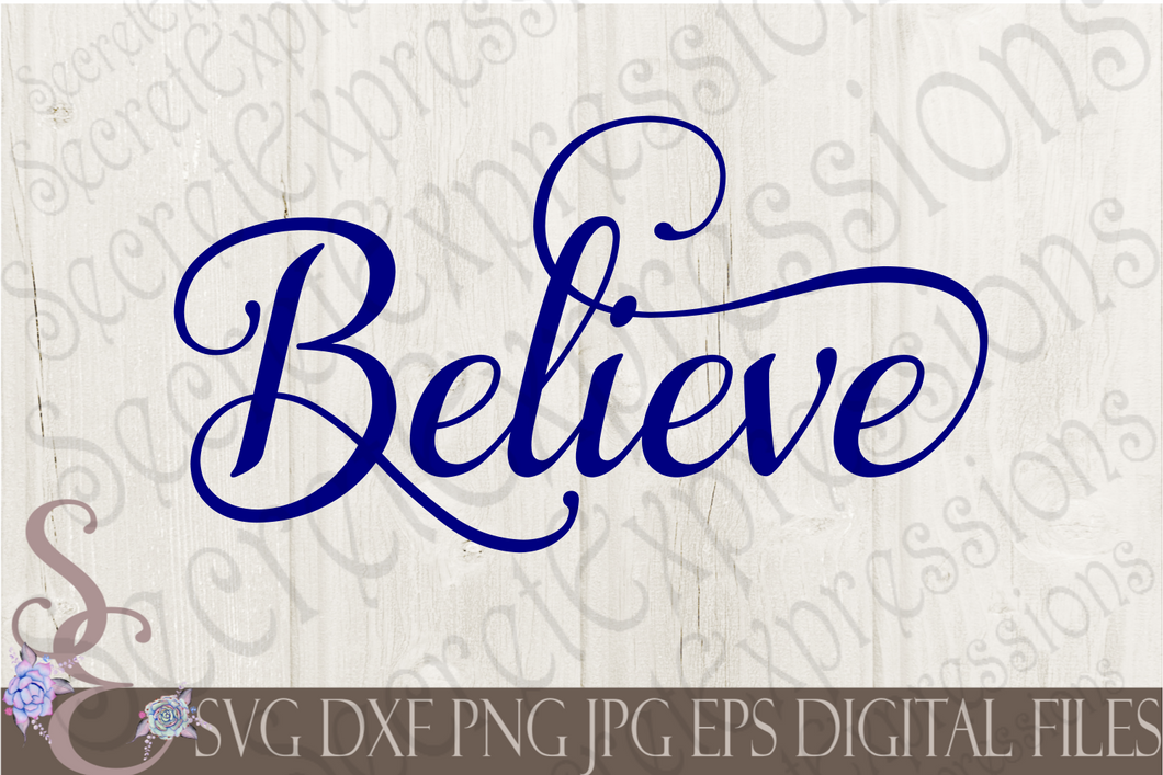Believe Svg, Christmas Digital File, SVG, DXF, EPS, Png, Jpg, Cricut, Silhouette, Print File