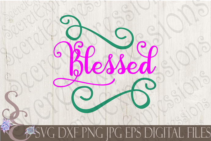Blessed Svg, Digital File, SVG, DXF, EPS, Png, Jpg, Cricut, Silhouette, Print File